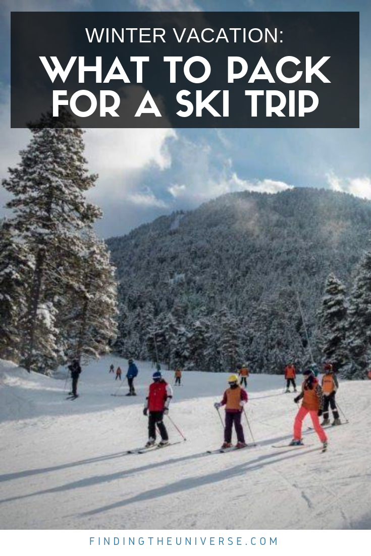 Ski Holiday Packing List What To Pack For A Ski Trip Finding The Universe Ski Trip Trip Ski Holidays