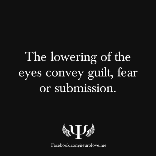 The lowering of the eyes convey guilt, fear or submission