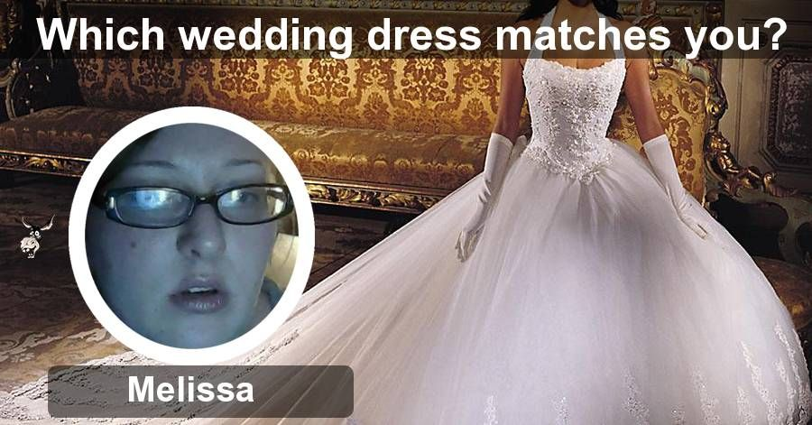 Which wedding dress matches you? | Gag Donkey