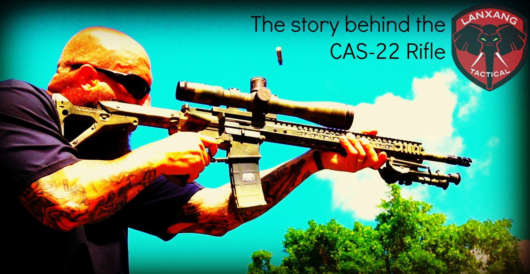1 Year later: The story behind the CAS-22 Rifle from Lanxang Tactical