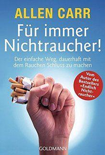 Fur Immer Nichtraucher Der Einfache Weg Dauerhaft Mit Dem Rauchen Schluss Zu Machen Nichtraucher Werden Endlich Nichtraucher Bucher Online Lesen