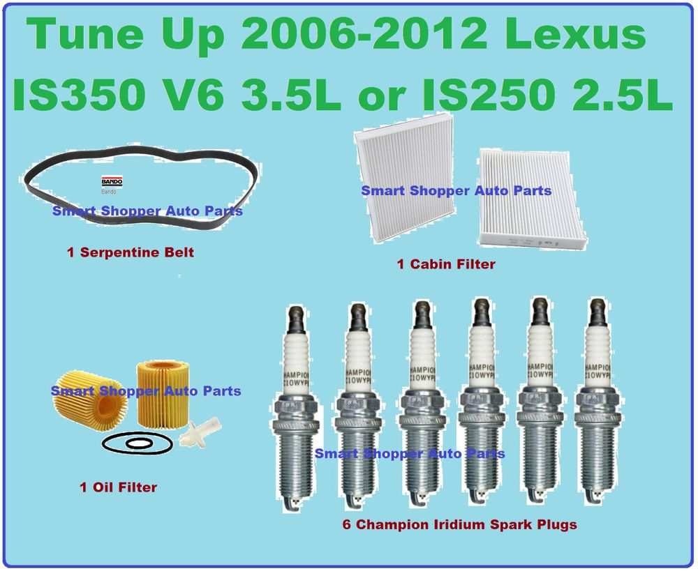 Tune Up 2006-2012 Lexus IS350 IS250 V6 Spark Plug Oil Cabin Filter ...