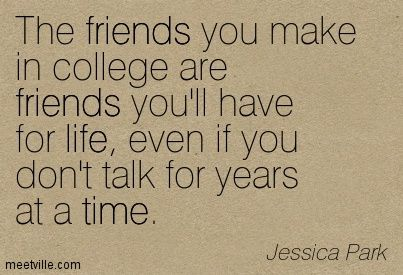College Friends Making The Most Of College Friendship Quotes