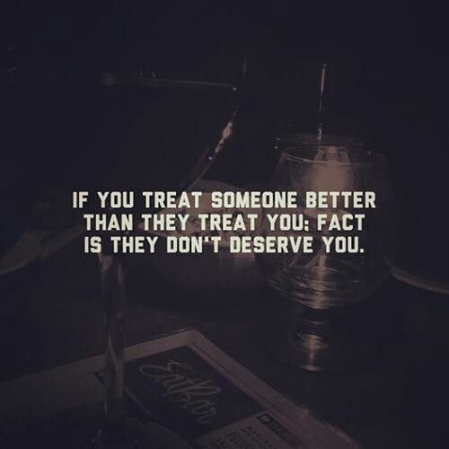 QUOTES - IF U TREAT...