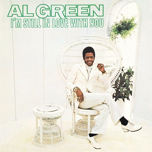 Al Green I'm Still in love with you Al green, Green song