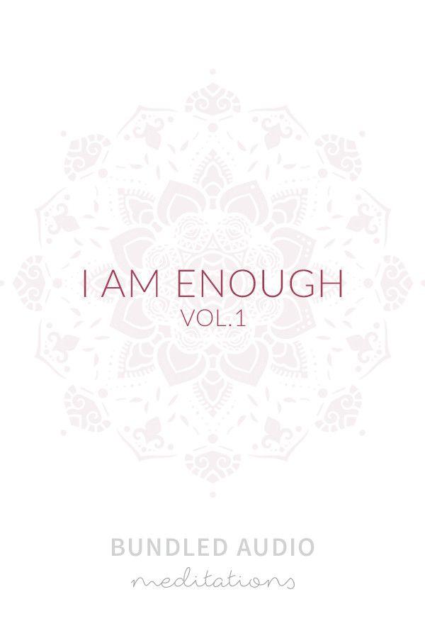 Guided Meditation: I Am Enough Vol.1 Bundled Audio Meditations