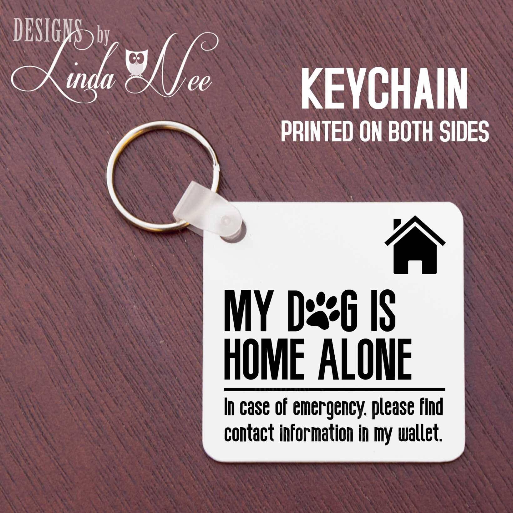 Pet Alert Keychain, My Dog is Home Alone Keychain