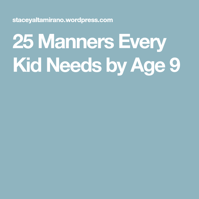 25 Manners Every Kid Needs by Age 9
