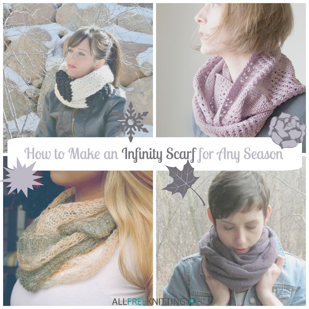 How to Make an Infinity Scarf for Any Season: 15 Free Knit Scarf ...
