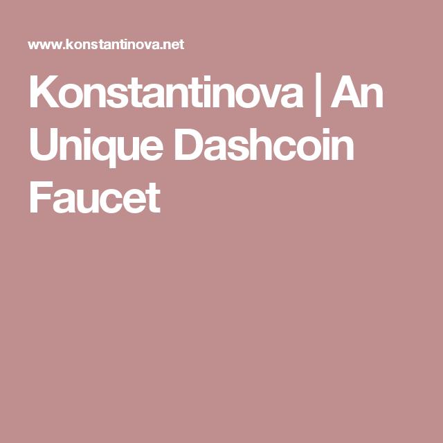 Konstantinova   An Unique Dashcoin Faucet   criptomonedas ...