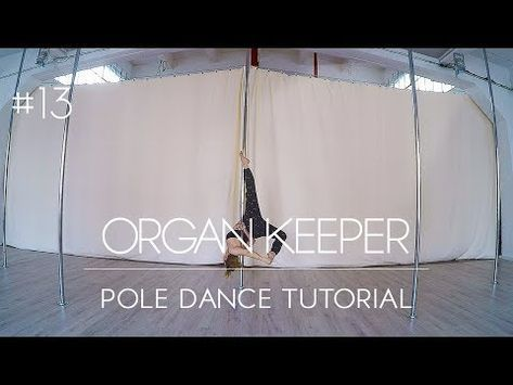 How To Pole Dance #13 ORGAN KEEPER Tutorial Intermediate ...