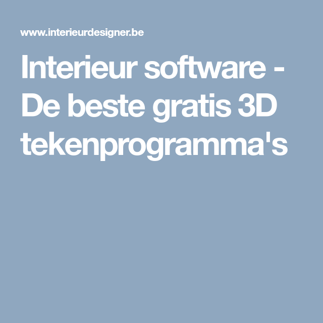 Interieur software - De beste gratis 3D tekenprogramma\'s | huis ...