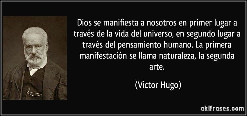 frase-dios-se-manifiesta-a-nosotros-en-primer-lugar-a-traves-de-la-vida-del-universo-en-segundo-lugar-a-victor-hugo-137674.jpg (850×400)