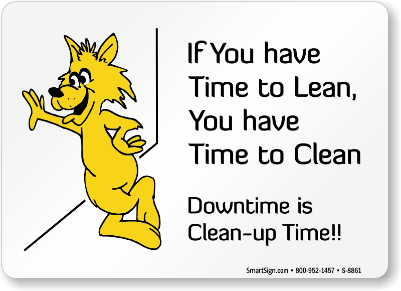 Pleasing If You Have Time To Lean You Have Time To Clean Downtime Home Remodeling Inspirations Cosmcuboardxyz