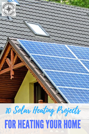 10 Diy Solar Heating Projects For Heating Your Home And Water Over Winter Being Able To Produce Your Own Heat In The Win Solar Heating Solar Roof Solar Panel