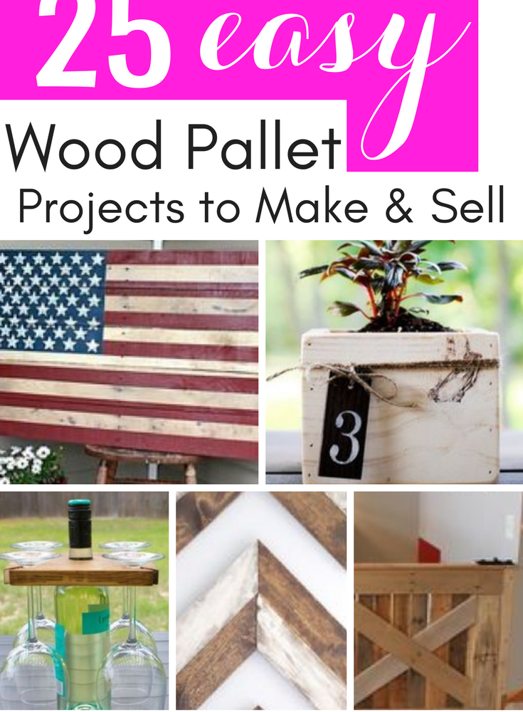 23 Pallet Wood Projects That Sell Creative Ways To Make Money Smartcentsmom Wood Projects That Sell Woodworking Projects That Sell Wood Projects For Beginners