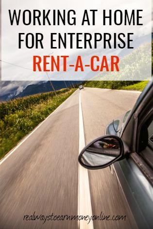 Working At Home For Enterprise Rent A Car With Images Enterprise Rent A Car Travel With Kids