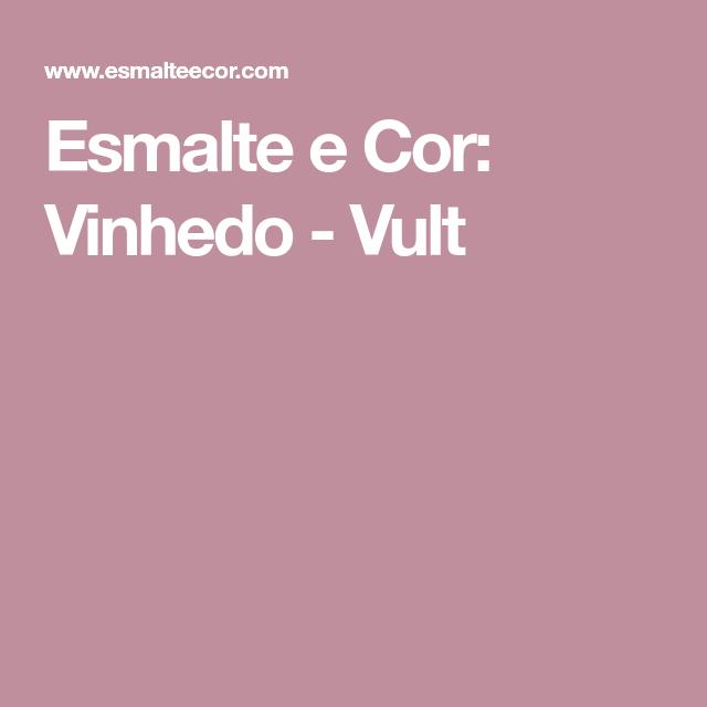 Esmalte e Cor: Vinhedo - Vult