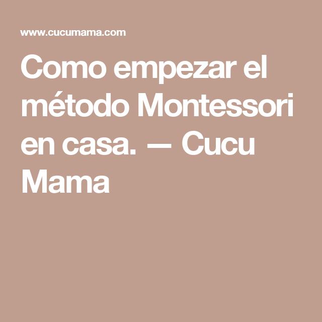Como empezar el método Montessori en casa. — Cucu Mama