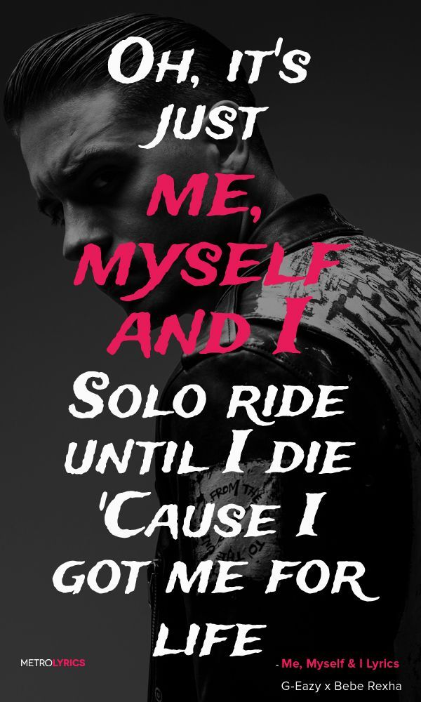 G-Eazy x Bebe Rexha - Me, Myself & I Lyrics and Quotes Oh, it's ...
