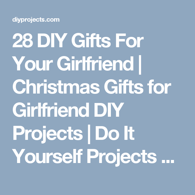 28 diy gifts for your girlfriend christmas gifts for girlfriend 28 diy gifts for your girlfriend christmas gifts for girlfriend diy projects do it solutioingenieria Choice Image