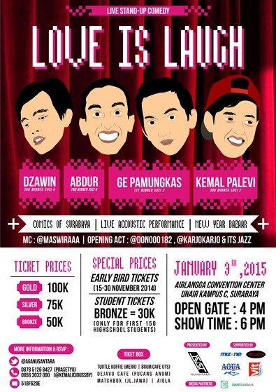 Live Stand-Up Comedy : Love is Laugh 3 Januari 2015 At Airlangga Convention Center, Unair Kampus C – Surabaya Open Gate : 4pm Show Time : 6pm  Special Performance : - Dzawin (3rd Winner SUCI 4) - Abdur (2nd Winner SUCI 4) - Ge Pamungkas (1st Winner SUCI 2) - Kemal Palevi (3rd Winner SUCI 2) MC : @maswiraa Opening Act : @donooo182 @karjokarjo & ITS Jazz  http://eventsurabaya.net/live-stand-up-comedy-love-is-laugh/