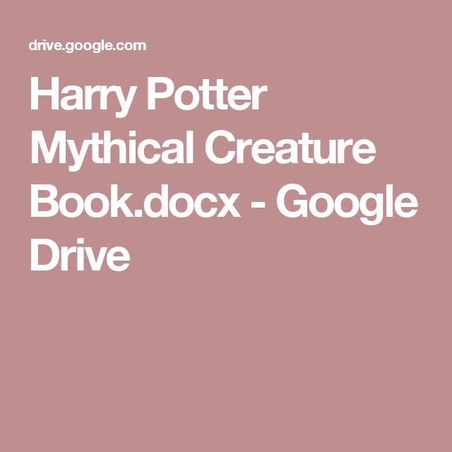 Harry Potter Mythical Creature Book Docx Google Drive