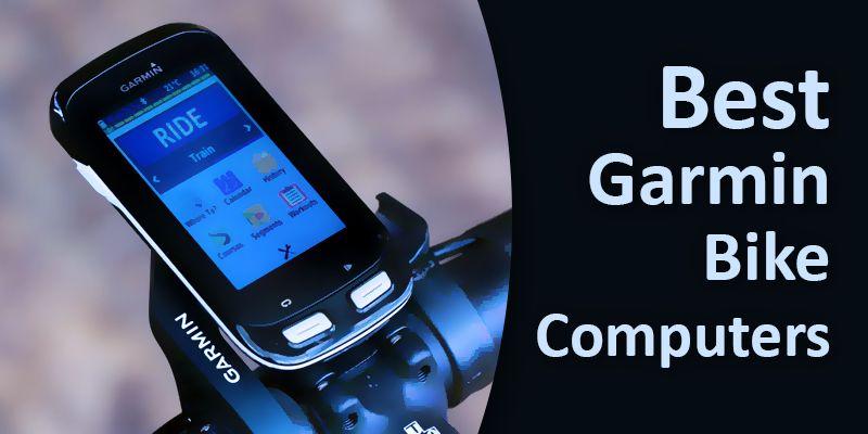 Read Now 7 Best Garmin Bike Computers 2020 In 2020 Garmin Bike Garmin Bike