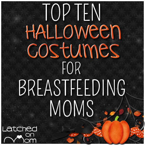 Latched On Mom: Top Ten Halloween Costumes for