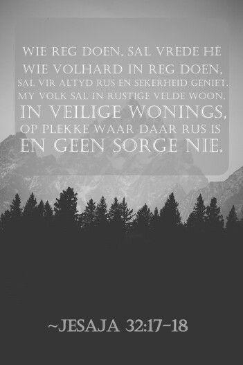 Wie Reg Doen Sal Vrede He Wie Volhard In Reg Doen Sal Vir Altyd Rus En Sekerheid Geniet My Volk Sal In Rustige Velde Woon In Vei Dutch Design Design Dutch