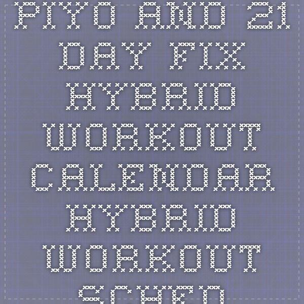 PiYo and 21 Day Fix hybrid workout calendar - Hybrid Workout