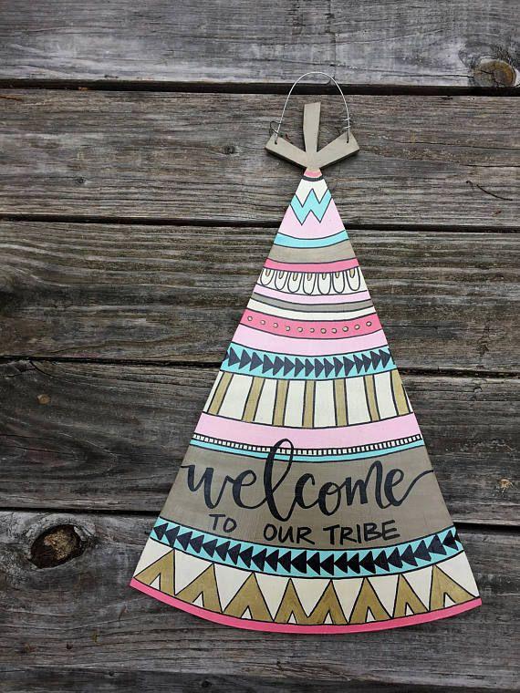Welcome To Our Tribe Teepee Door Hanger Tee Pee Love My