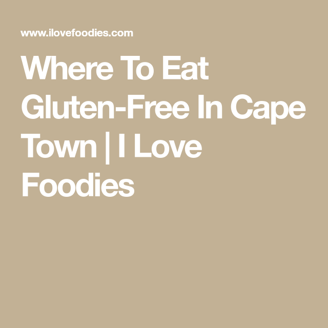 9f6616d7c3 Where To Eat Gluten-Free In Cape Town
