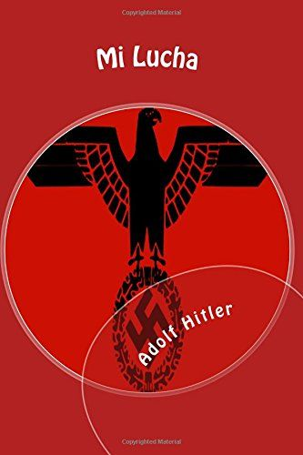 Mi Lucha (Spanish Edition) by Adolf Hitler https://www.amazon.com/dp/1515381595/ref=cm_sw_r_pi_dp_x_fXiyybJYBJQ77