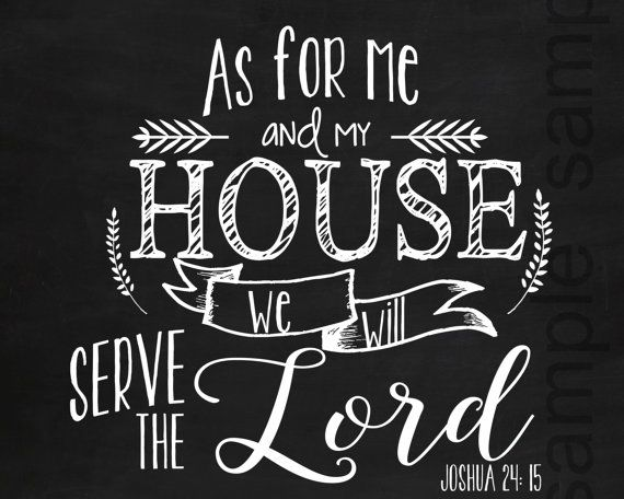 As For Me And My House Sign/As For Me And My House Wall Art /As For Me And  My House Printable Sign/Joshua 24:15 We Will Serve The Lord Sign