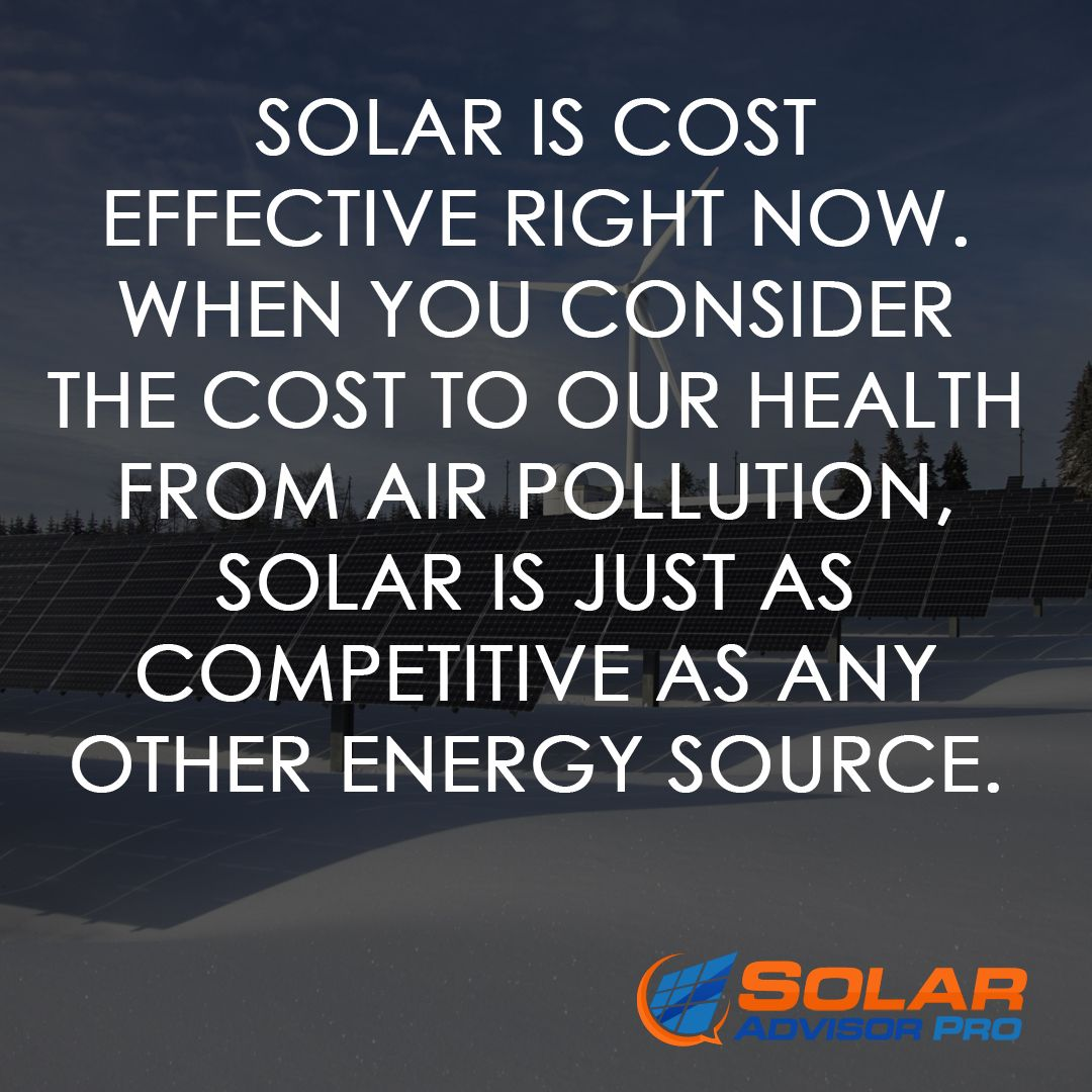 Solar is cost effective right now. When you consider the