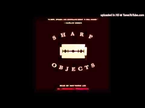 sharp objects audiobook by gillian flynn full unabridged