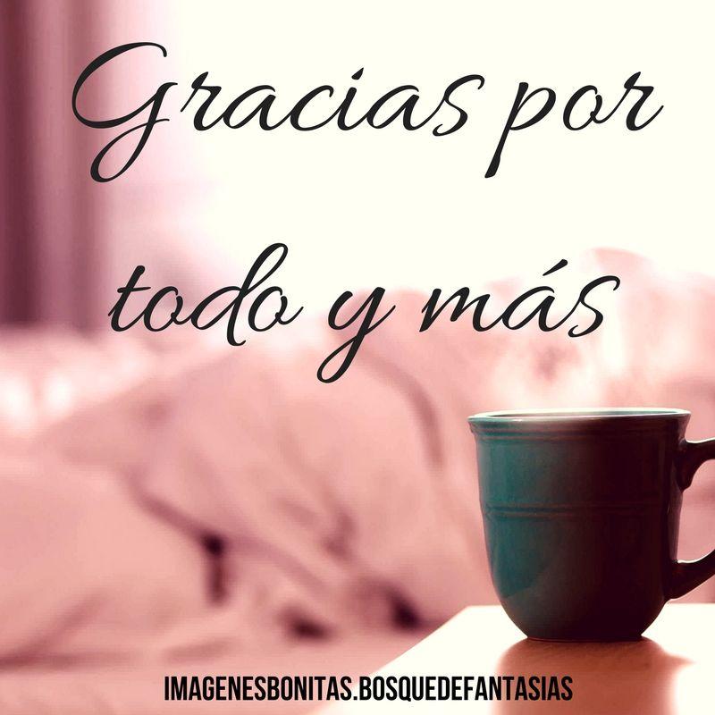 Gracias Por Todo Y Mas Frases Bonitas Frases De