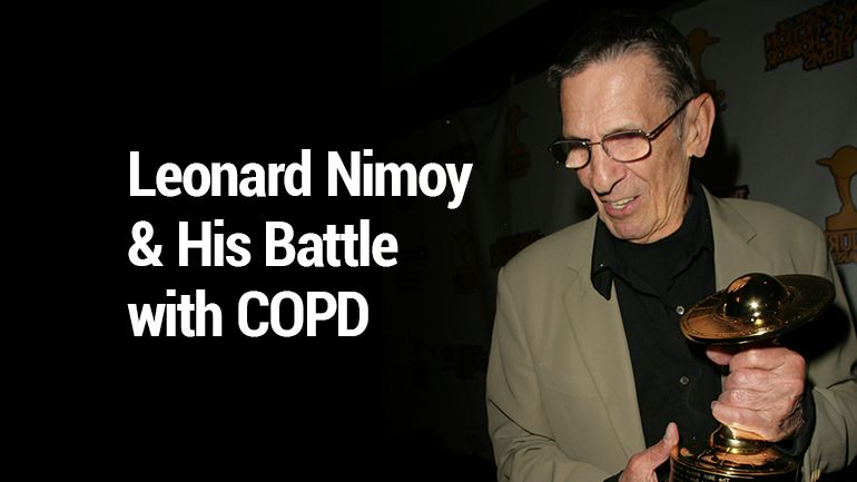 Lung Health Institute Leonard Nimoy And His Battle With Copd Copd Leonard Nimoy Leonard