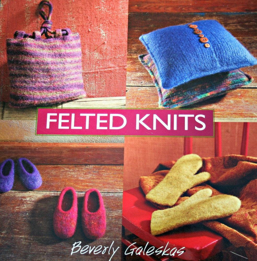 Knitting Patterns Felted Knits by Beverly Galeskas Paper Original ...