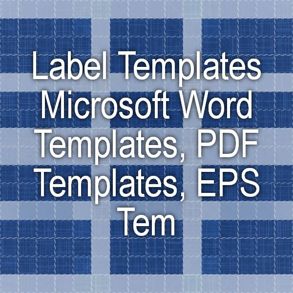 Label Templates - Microsoft Word Templates, PDF Templates, EPS - Microsoft Word Templates Labels