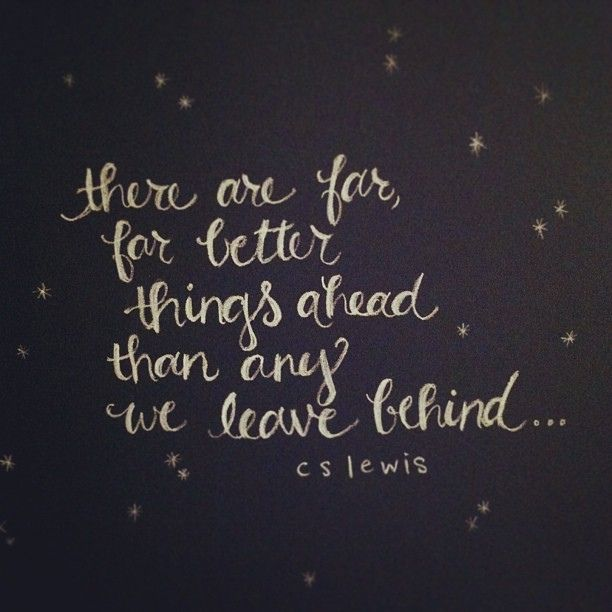 Cs Lewis Quotes New Beginning: Onward And Forward, My Friends! Look Ahead To What God Is