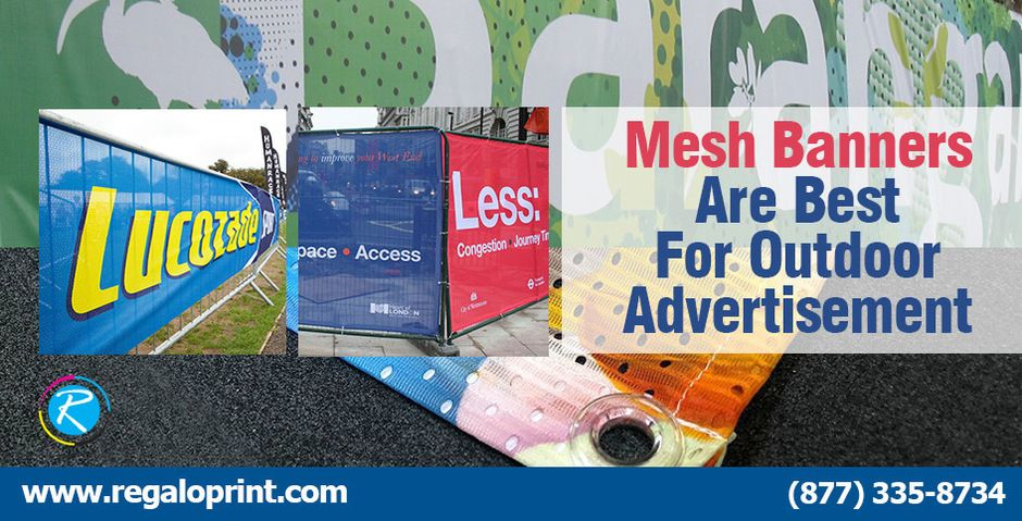 Mesh Banners Are Best For Outdoor Advertisement In 2020 Mesh Banner Banner Printing Banner