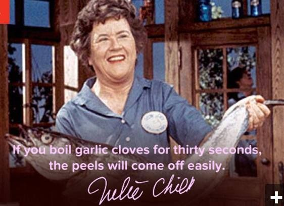 julia child yes this is true! You can also smash it as well with the back side of a knife. Chef Robin White