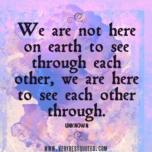 Love One Another Quotes Peace Quotes  To See Through Each Other  Positive Quotes
