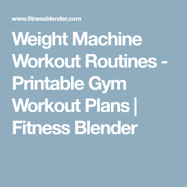 a49adacf94e Weight Machine Workout Routines - Printable Gym Workout Plans ...