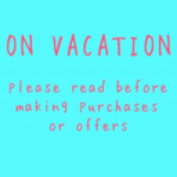 Please read! Sadly, no, I am not on vacation   I am just having printer problems and will not have access to a printer until this Friday night or Saturday (May 13-14).  So please do not make any purchases or offers!  If you are really interested in something I have, I will hold it for you until I have a printer.  Thank you! Accessories