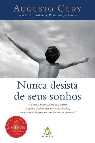 Nunca Desista De Seus Sonhos Augusto Cury Amazon Com Br Livros