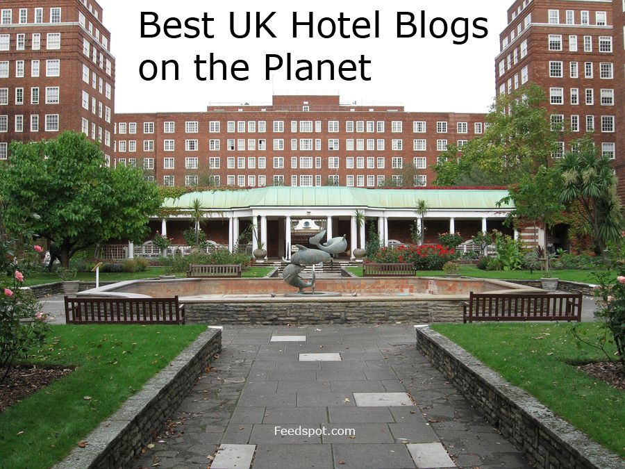 Top 10 Uk Hotel Blogs Websites Influencers In 2020 With Images