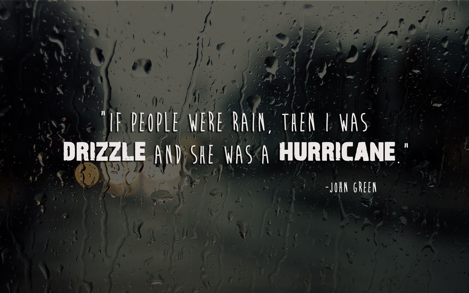 If People Were Rain If People Were Rain John Green Quotes Rainy Morning Quotes
